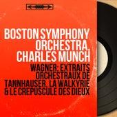 Wagner: Extraits orchestraux de Tannhäuser, La Walkyrie & Le crépuscule des dieux (Mono Version) von Boston Symphony Orchestra