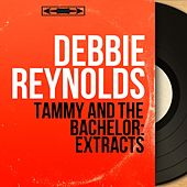 Tammy and the Bachelor: Extracts (Original Motion Picture Soundtrack, Mono Version) de Debbie Reynolds