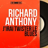 J'irai twister le blues (Mono Version) by Richard Anthony