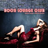 Boca Lounge Club (Exclusive Lounge & Chill Out Selection) by Various Artists
