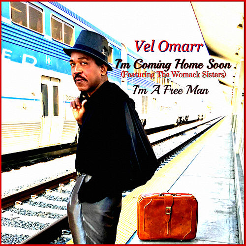 I'm Coming Home Soon / I'm a Free Man by Vel Omarr