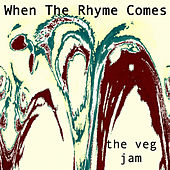 When the Rhyme Comes di The Veg Jam