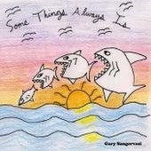Some Things Always Is by Gary Sangervasi