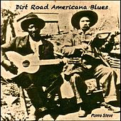 Dirt Road Americana Blues by Poppa Steve