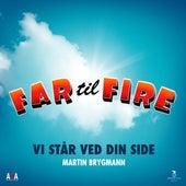 Vi Står Ved Din Side (Fra Far Til Fire) by Martin Brygmann