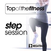 Top of the Fitness Step Session (132 BPM / 32 Count) by Various Artists