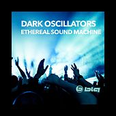 Ethereal Sound Machine de Dark Oscillators