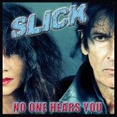No One Hears You van Slick
