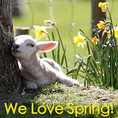 We Love Spring! by Various Artists