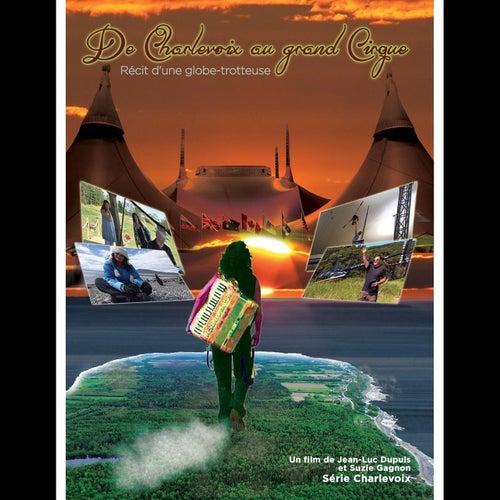 De Charlevoix au grand Cirque: Récit d'une globe-trotteuse (Soundtrack) by Suzie Gagnon