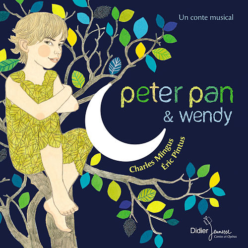 Peter Pan et Wendy (Un conte musical) by Charles Mingus