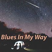 Blues In My Way by Various Artists
