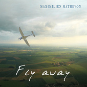 Fly Away by Maximilien Mathevon