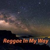 Reggae In My Way by Various Artists