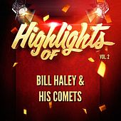 Highlights of Bill Haley & His Comets, Vol. 2 by Bill Haley & the Comets