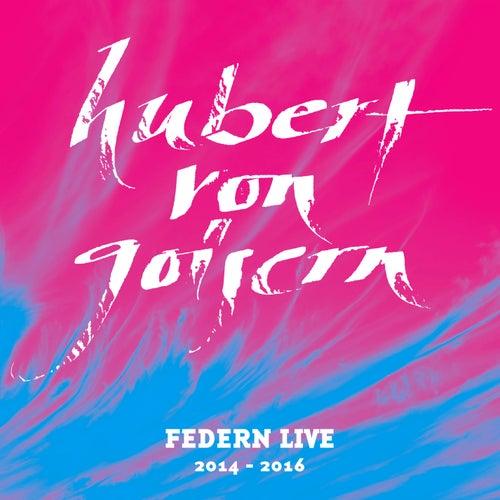 Federn Live 2014 - 2016 by Hubert von Goisern