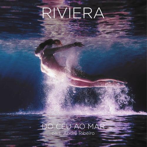 Do Céu ao Mar by Riviera