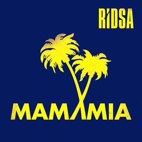 Mamamia - Single von Ridsa
