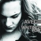 Waiting For von Avec