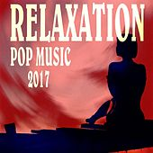 Relaxation Pop Music 2017 von Various Artists