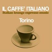Il caffè italiano: Torino (Italian Lounge Espresso Music) de Various Artists