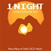 1 Night (Mura Masa & Charli XCX Tribute) von Anne-Caroline Joy