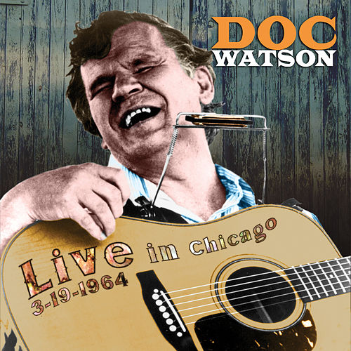 Live From Chicago, March, 1964: Vol. 1 by Doc Watson