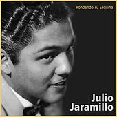 Rondando Tu Esquina by Julio Jaramillo