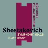 Shostakovich: Symphony No. 15 by Valery Gergiev