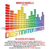 Marco Ravelli Presenta Destination Dance 3 di Various Artists