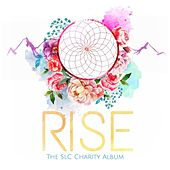 Rise: The SLC Charity Album by Various Artists