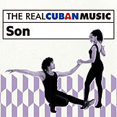The Real Cuban Music: Son (Remasterizado) de Various Artists