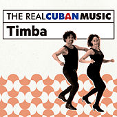 The Real Cuban Music: Timba (Remasterizado) by Various Artists