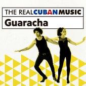 The Real Cuban Music: Guaracha (Remasterizado) by Various Artists