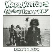 Kapt. Kopter & The (Fabulous) Twirly Birds by Randy California