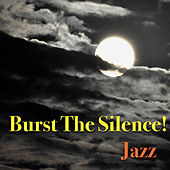 Burst The Silence! Jazz de Various Artists