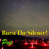 Burst The Silence! Pop von Various Artists