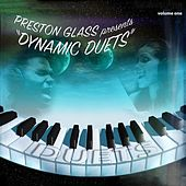 Preston Glass Presents Dynamic Duets, Vol. One by Various Artists
