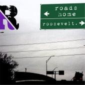 Roads Home von Roosevelt