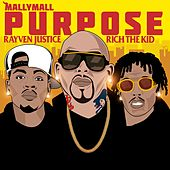 Purpose (feat. Rich The Kid & Rayven Justice) by Mally Mall