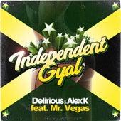 Independent Gyal (feat. Mr Vegas) de Delirious & Alex K