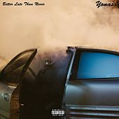 Better Late Than Never by Yonas