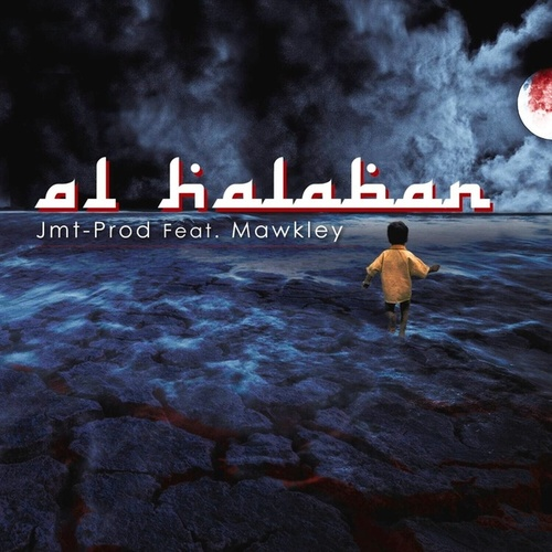 Al Halaban (feat. Mawkley) de Jmt-Prod
