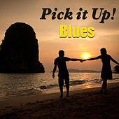 Pick It Up! Blues by Various Artists