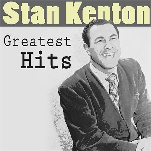 Greatest Hits by Stan Kenton