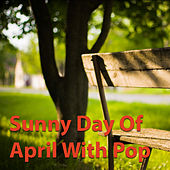 Sunny Day Of April With Pop de Various Artists
