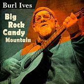 Big Rock Candy Mountain de Burl Ives