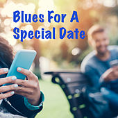 Blues For A Special Date by Various Artists