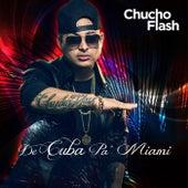Cuba Pa' Miami by Chucho Flash