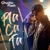 Placata by Chucho Flash